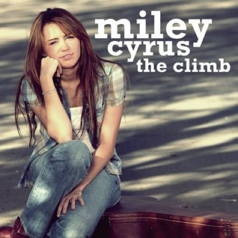 What does Miley Cyrus ... Miley Cyrus The Climb